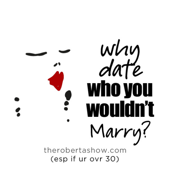 Conversation: Why date who you wouldn't marry?